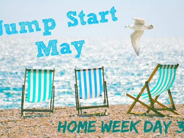 Jump Start May home week day 3