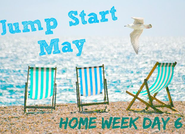 Jump Start May home week day 6