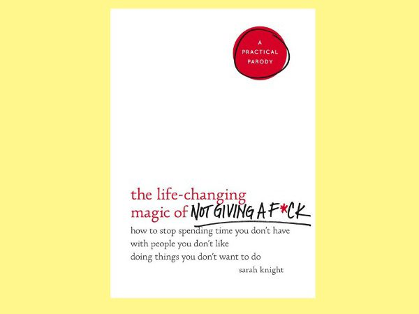 Book review The life changing magic of not giving a fuck by Sarah Knight