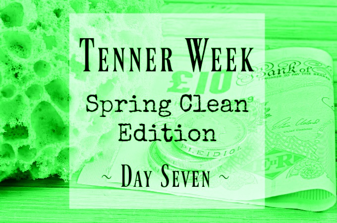 Tenner Week Spring clean 10 challenge Day 7 seven Penny Golightly