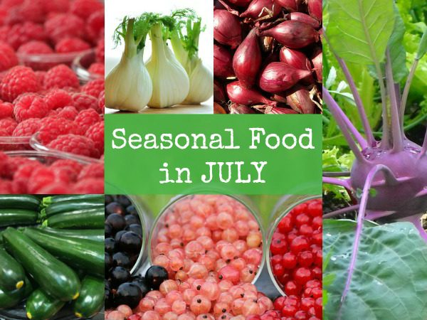 British seasonal food in July UK in season ingredients foods fruit veg