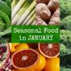 British seasonal food in January foods in season UK ingredients