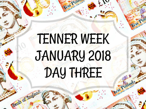 Tenner Week January 2018 Day 3