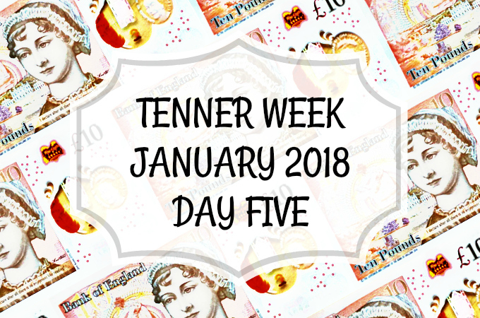 Tenner Week January 2018 Day 5
