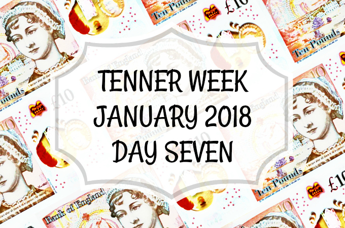 Tenner Week January 2018 Day 7